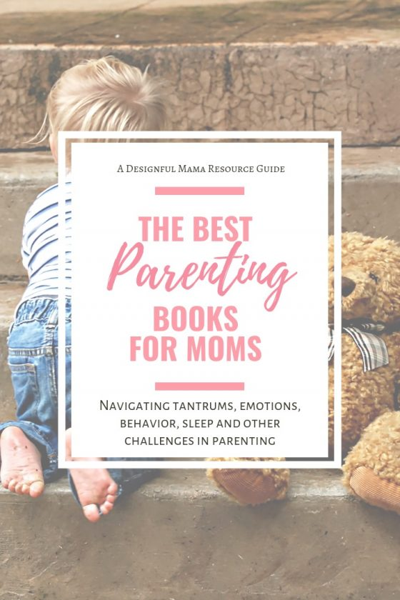 These are THE books you need for everything from behavior to tantrums to discipline, or even if you just want to build a deeper connection with your child.
