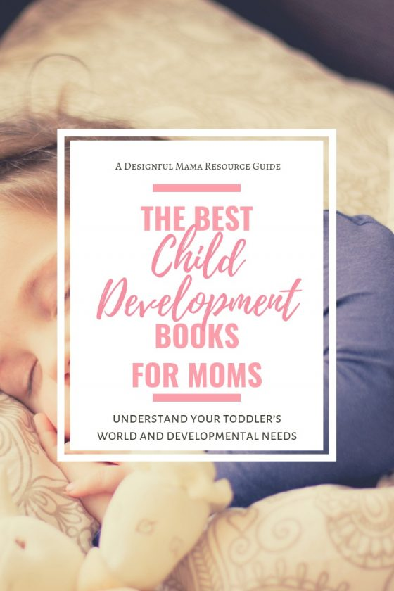 These are the 5 child development books every mom needs in her library! These helped me understand so much about my child!