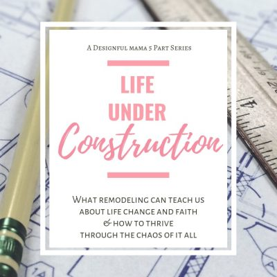 {life} Under Construction (part 1 in a 5 part series)