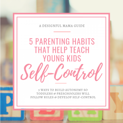 5 Parenting Habits that Help Young Kids Develop Self-Control