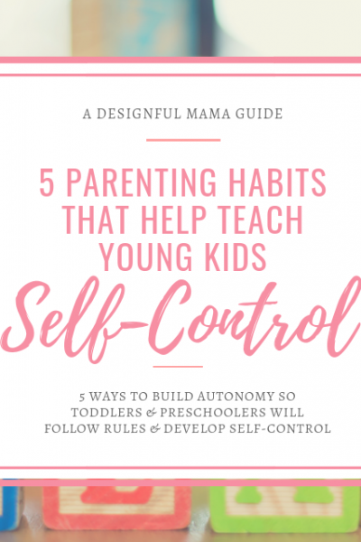 I wish I had found these sooner! These 5 things help kids learn self-control even from the toddler years!